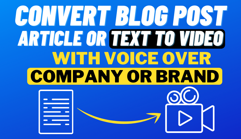 Convert Blog Post, Article Or Text To Video